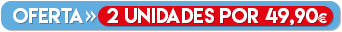 OFERTA - 2 UNIDADES por 49,90 €